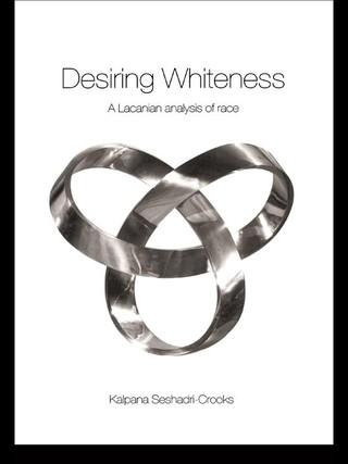 Desiring Whiteness