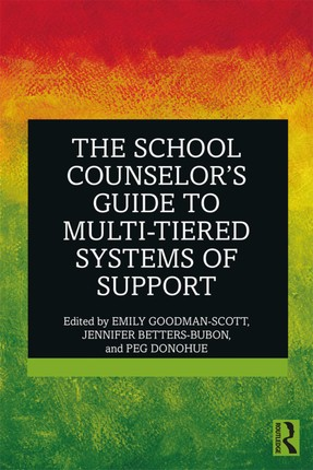 The School Counselor's Guide to Multi-Tiered Systems of Support