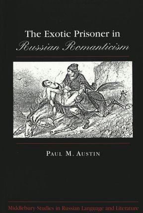 The Exotic Prisoner in Russian Romanticism