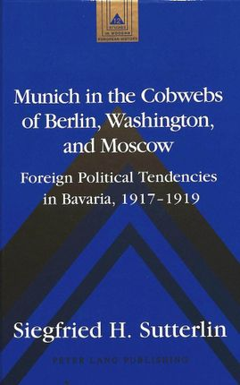 Munich in the Cobwebs of Berlin, Washington, and Moscow