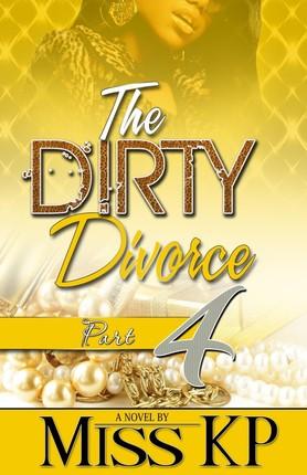Dirty Divorce Part 4