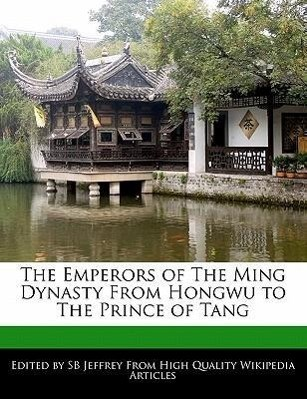 The Emperors of the Ming Dynasty from Hongwu to the Prince of Tang
