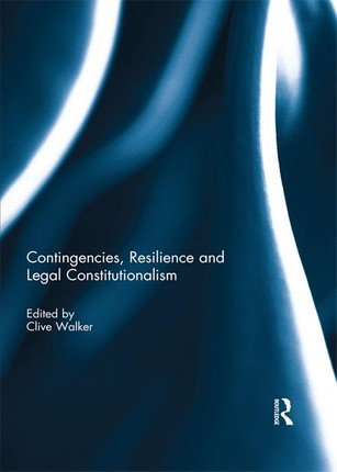 Contingencies, Resilience and Legal Constitutionalism