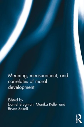 Meaning, measurement, and correlates of moral development