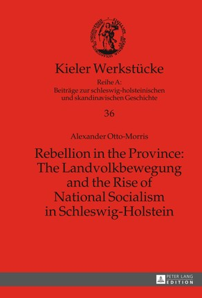 Rebellion in the Province: The Landvolkbewegung and the Rise of National Socialism in Schleswig-Holstein