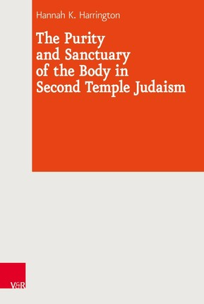 The Purity and Sanctuary of the Body in Second Temple Judaism