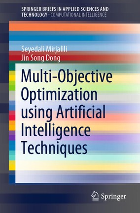 Multi-Objective Optimization using Artificial Intelligence Techniques