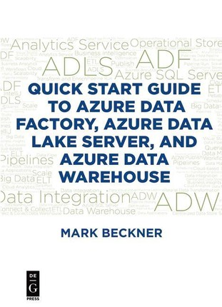 Quick Start Guide to Azure Data Factory, Azure Data Lake Server, and Azure Data Warehouse
