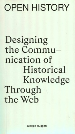 Open history: designing the communication of historical knowledge through the web
