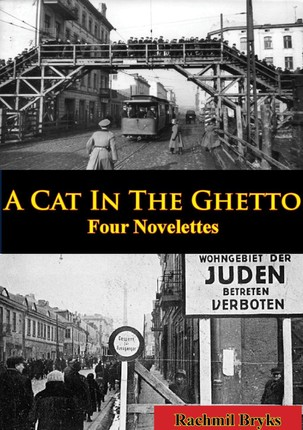 Cat In The Ghetto, Four Novelettes