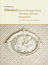 Vilniaus gyvenamųjų namų interjerų dekoro elementai : nuo klasicizmo iki moderno