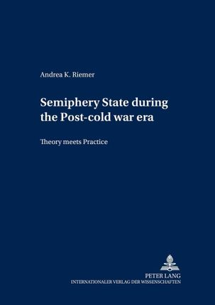Semiperiphery States during the Post-cold War Era