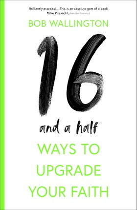 16-and-a-Half Ways to Upgrade Your Faith