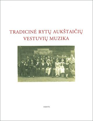 Tradicinė rytų aukštaičių vestuvių muzika (su dviem CD)