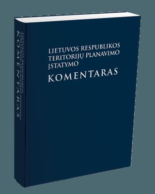 Lietuvos Respublikos teritorijų planavimo įstatymo komentaras