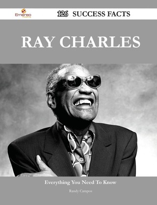 Ray Charles 126 Success Facts - Everything You Need to Know about Ray Charles