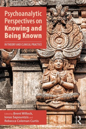 Psychoanalytic Perspectives on Knowing and Being Known