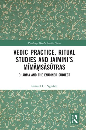 Vedic Practice, Ritual Studies and Jaimini's Mima¿sasutras