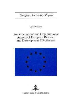 Some Economic and Organisational Aspects of European Research and Development Effectiveness
