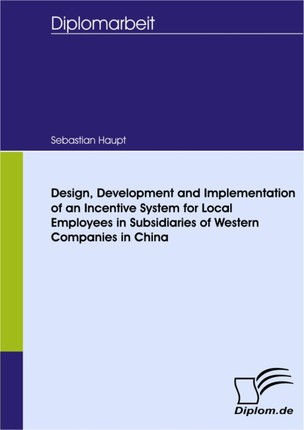 Design, Development and Implementation of an Incentive System for Local Employees in Subsidiaries of Western Companies in China