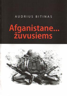 Afganistane... žuvusiems