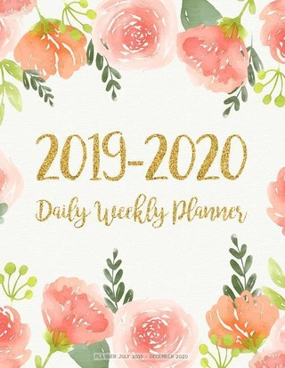 Planner July 2019 - December 2020: 2019-2020 2 Year Daily Weekly Monthly Calendar Planner For To Do List Academic Schedule Agenda Logbook Or Student A