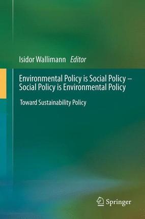 Environmental Policy is Social Policy - Social Policy is Environmental Policy