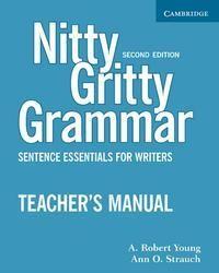 Nitty Gritty Grammar. High Beginning to Low Intermediate. Instructor's Manual