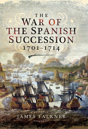 The War of the Spanish Succession, 1701-1714