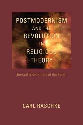 Postmodernism and the Revolution in Religious Theory