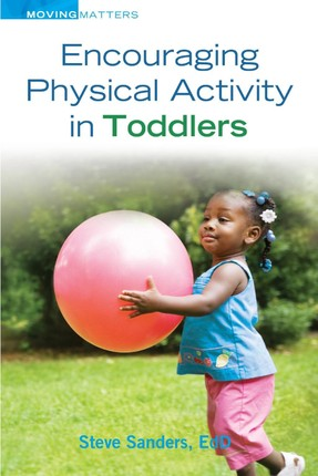 Encouraging Physical Activity in Toddlers