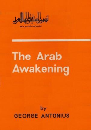 Arab Awakening: The Story Of The Arab National Movement