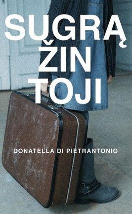 SUGRĄŽINTOJI: itin jautrus italų rašytojos romanas, užkliudantis giliausias žmogaus egzistencines stygas