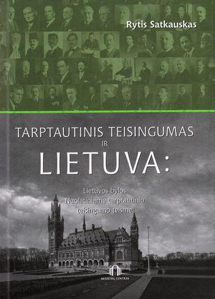 Tarptautinis teisingumas ir Lietuva: Lietuvos bylos Nuolatiniame tarptautinio teisingumo teisme