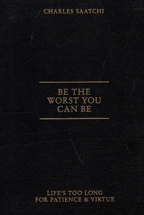 Be the Worst You Can Be