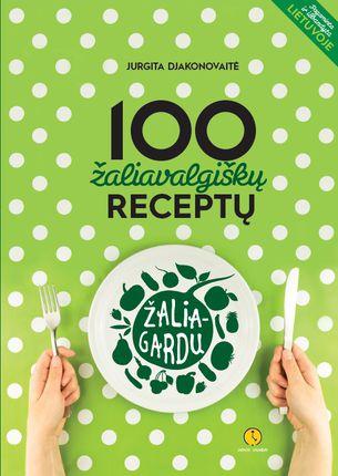 Žalia – gardu. 100 žaliavalgiškų receptų