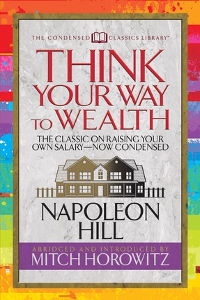 Think Your Way to Wealth (Condensed Classics)