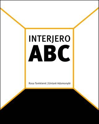 Interjero ABC: praktinis vadovas kuriantiems svajonių namus