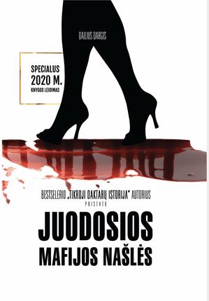JUODOSIOS MAFIJOS NAŠLĖS (specialus 2020 m. knygos leidimas): atviri ir šokiruojantys nužudytų Lietuvos mafiozų, verslininkų moterų liudijimai (knyga su defektais)