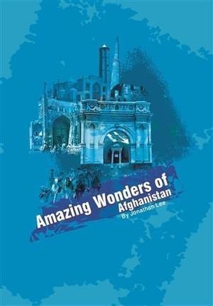Amazing Wonders of Afghanistan