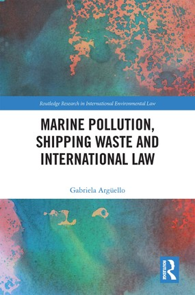 Marine Pollution, Shipping Waste and International Law