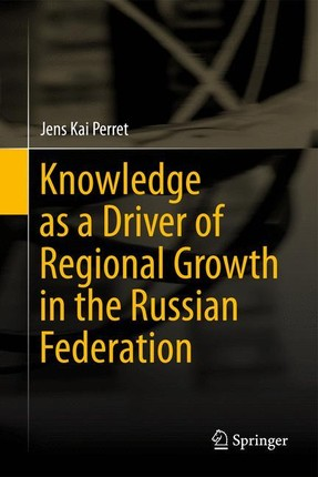 Knowledge as a Driver of Regional Growth in the Russian Federation