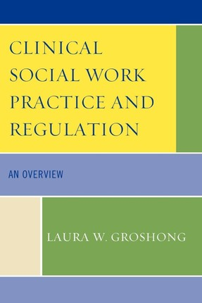 Clinical Social Work Practice and Regulation