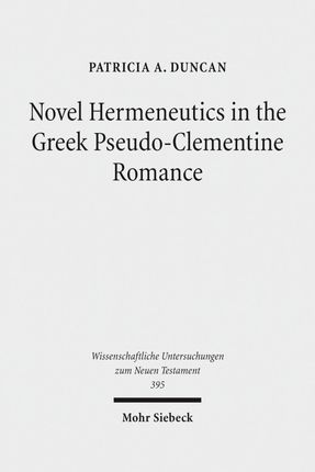 Novel Hermeneutics in the Greek Pseudo-Clementine Romance