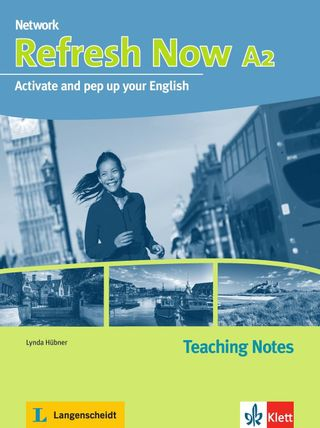 Refresh Now A2. Teaching Notes