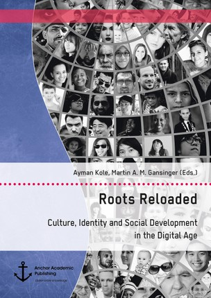 Roots Reloaded. Culture, Identity and Social Development in the Digital Age