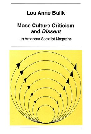 Mass Culture Criticism and «Dissent»