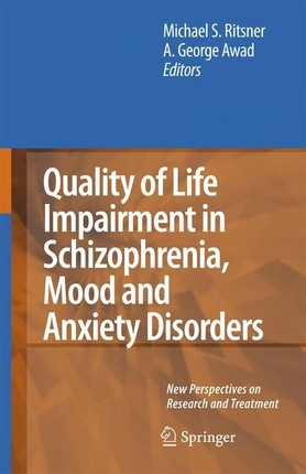 Quality of Life Impairment in Schizophrenia, Mood and Anxiety Disorders