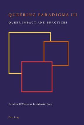Queering Paradigms III