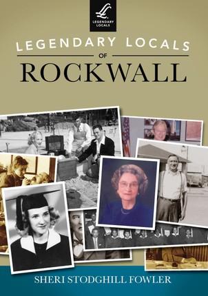 Legendary Locals of Rockwall